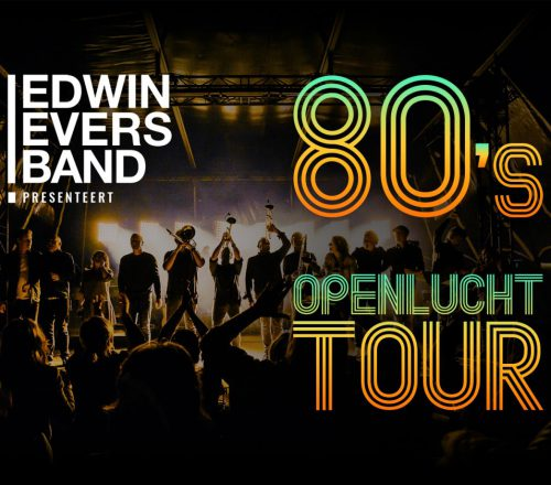 Edwin Evers band presenteert: 80's Openlucht Tour!